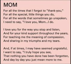 For Dorothy R. The best mom to ever walk the planet. I love and miss you, Mom Thank You Mom Quotes, Mothers Day Quotes, Mother Birthday Quotes, Love My Mom Quotes, Best Mom Quotes, Thank You Mum, Birthday Message To Mother, Happy Mothers Day Poems, Birthday Quotes For Me April