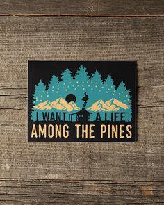 """""""Je veux une vie parmi les pins"""""""