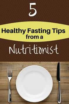 5 Healthy Fasting Tips From a Nutritionist
