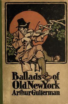 Ballads of Old New York, Arthur Guiterman, 1920 (via)  Illustrations by J. Scott Williams