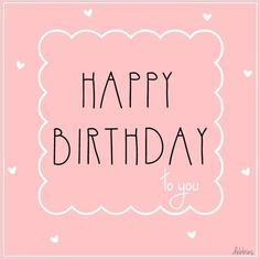 Birthday Images For Her, Birthday Wishes For Her, Birthday Blessings, Birthday Posts, Happy Birthday Pictures, Birthday Wishes Quotes, Happy Birthday Messages, Birthday Love, Happy Birthday Greetings
