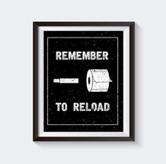 Remember to Reload Bathroom Wall Art Quotes by StickTreePrints