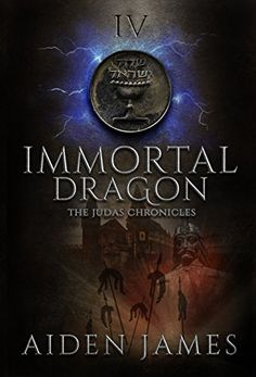 Immortal Dragon (The Judas Chronicles Book 4) by Aiden James http://www.amazon.com/dp/B00DPVP5ME/ref=cm_sw_r_pi_dp_.y2Uvb18FJRA4