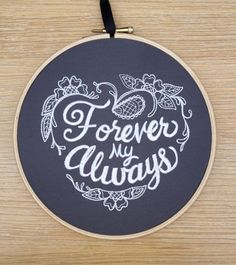 Forever my Always embroidery hoop art by StitchesOfAnarchy