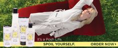 It's a Posh Life - Spoil Yourself - Naturally based, Affordable spa products