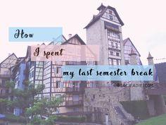 How I spent my last semester break