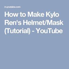 How to Make Kylo Ren's Helmet/Mask (Tutorial) - YouTube