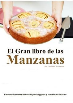 Publishing platform for digital magazines, interactive publications and online catalogs. Convert documents to beautiful publications and share them worldwide. Title: El Gran libro de las manzanas, Author: ROSA ARDÁ, Length: 184 pages, Published: Apple Recipes, Sweet Recipes, Food N, Food And Drink, Book Cupcakes, Pan Dulce, Cordon Bleu, Secret Recipe, Sweet Cakes