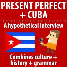 $ Present Perfect + Cuba = a hypothetical interview! Combines culture + history + grammar in this INTERACTIVE activity.