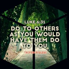 Do to others as you would have them do to you. Luke 6:31#tbt #l4l #instagood #instacool #love #positive #positivevibes #alkitab  #quotesoftheday #quotes #bibleverse #positivethinking #photography #bible #jesus #motivasi #motivationalquotes #motivation #inspiration #inspiring #inspirationalquotes  #bestoftheday #photooftheday  #pinterest #IFTTT #IFTTT