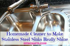This recipe works wonders! Homemade Cleaner to Make Stainless Steel Sinks Really Shine