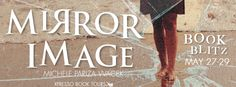 Mirror Image byMichele Pariza Wacek Publication date: May 27th 2016 Genres:Adult,Psychological Thriller,Suspense Purchase Link :Amazon
