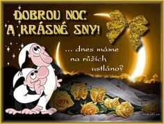 Pohyblivá fotka Good Night, Good Morning, Beautiful Roses, Signs, Movie Posters, Hana, Cook, Funny Sayings, Nighty Night