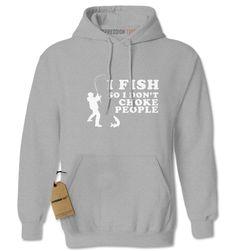 I Fish So I Don't Choke People Adult Hoodie Sweatshirt