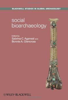 Bestseller Books Online Social Bioarchaeology (Blackwell Studies in Global Archaeology)  $67.73  - http://www.ebooknetworking.net/books_detail-1405191872.html