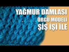 AJURLU YAĞMUR DAMLASI ÖRGÜ MODELİ TÜRKÇE VİDEOLU ÖRNEK   Nazarca.com