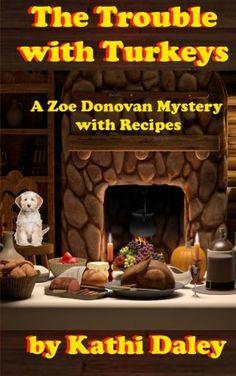 The Trouble with Turkeys (Zoe Donovan Mystery Book 2) by Kathi Daley http://www.amazon.com/dp/1492933554/ref=cm_sw_r_pi_dp_2chUub175GJRY