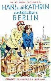 """""""Hans und Kathrin entdecken Berlin""""(1931)"""