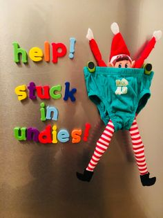 Elf on the Shelf. Hung up on the fridge in Tommy's underpants.