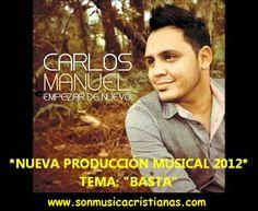 Carlos Manuel – Basta   Letras Cristianas
