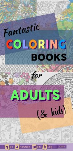 Fantastic Coloring Books for Adults (and kids)