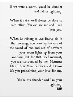 You're my thunder and I'm your lightning...