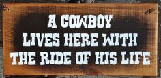 Primitive Rustic Western Country A Cowboy Lives Here Western Wood Sign via Etsy