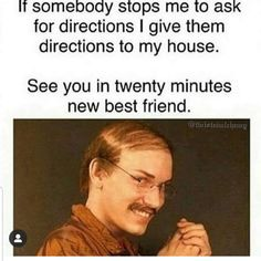 lolz online - Making New Friends Really Funny Memes, Stupid Funny Memes, Funny Stuff, Funny Things, Random Stuff, Nice Things, Make New Friends, Best Friends, Funniest Quotes