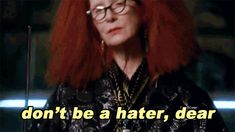Don't be a hater, Dear   32 Reasons Myrtle Snow Should Actually Be The Next Supreme.  Myrtle needs her own show.