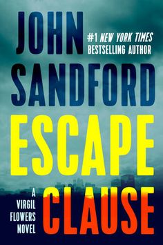 Read Escape Clause (A Virgil Flowers Novel) thriller suspense book by John Sandford . Whenever you hear the sky rumble, that usually means a storm. In Virgil Flowers' case, make that two. The exceptional n New Books, Books To Read, Books 2016, John Sandford, Who Book, Star Wars, Thriller Books, English, Mystery Books
