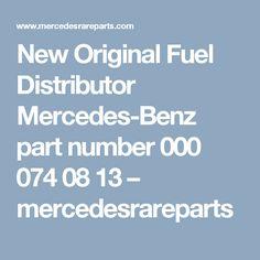 New Original Fuel Distributor Mercedes-Benz part number 000 074 08 13 – mercedesrareparts