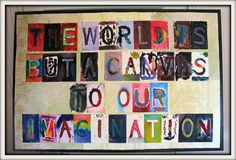 "April 4th, 2013...Art project I did with Cy's class to sell at the Reiche Silent Auction...""The world is but a canvas to our imagination"" (Thoreau)"
