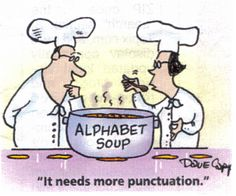 """Needs more punctuation."""