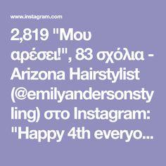 """2,819 """"Μου αρέσει!"""", 83 σχόλια - Arizona Hairstylist (@emilyandersonstyling) στο Instagram: """"Happy 4th everyone! I got home today from a relaxing weekend in the mountains with my family. Ready…"""""""