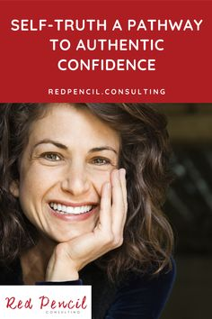 Self-Truth A Pathway To Authentic Confidence - Red Pencil Consulting Find A Career, Career Change, Life Advice, Career Advice, Self Development, Personal Development, How To Gain Confidence, Online Coaching, Weight Loss For Women