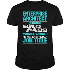 Awesome Tee For Enterprise Architect T-Shirts, Hoodies, Sweatshirts, Tee Shirts (22.99$ ==> Shopping Now!)