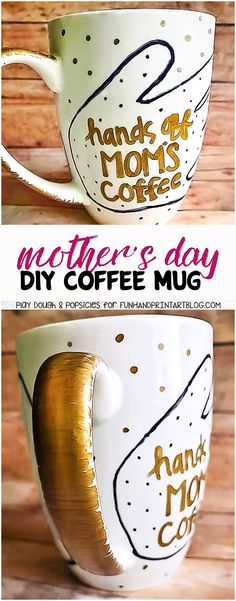 HAND-made Mother's Day Coffee Mug: 'Hands Off Mom's Coffee' using Markers