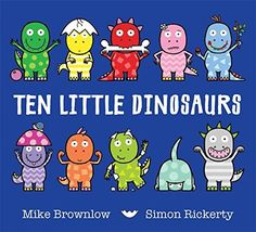 Ten Little Dinosaurs by Mike Brownlow http://www.amazon.co.uk/dp/1408334011/ref=cm_sw_r_pi_dp_ukzGwb1V036MC