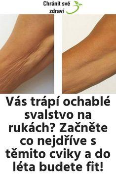 Vás trápí ochablé svalstvo na rukách? Začněte co nejdříve s těmito cviky a do léta budete fit! Wellness, Exercise, Health, Haha, Ejercicio, Health Care, Excercise, Work Outs, Workout