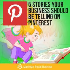 Let your customers know more about you - here are 5 types of stories your business should be telling on Pinterest.