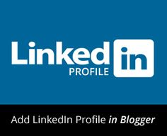 How to Add Your LinkedIn Profile in Blogger