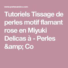 Tutoriels Tissage de perles motif flamant rose en Miyuki Delicas à - Perles & Co