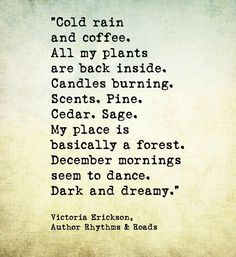 this feels like my soul Rain And Coffee, Welsh Words, Victoria Erickson, Poem A Day, Most Beautiful Words, New Wall, Love Words, Burning Candle, Inspire Me