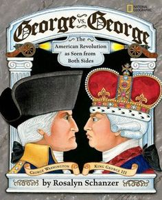 George : the American Revolution as seen from both sides by Rosalyn Schanzer. Explores how the characters and lives of King George III of England and George Washington affected the progress and outcome of the American Revolution. 4th Grade Social Studies, Teaching Social Studies, Teaching History, History Classroom, Teaching Secondary, Student Teaching, National Geographic, Study History, History Books
