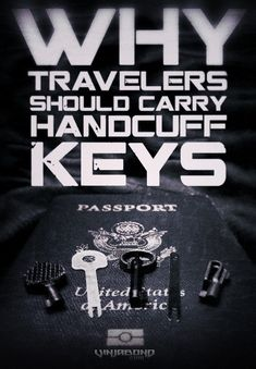Why Travelers Should Carry Handcuff Keys ///  #vinjabond #travel #tactical