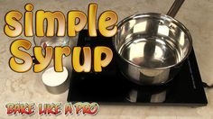 Simple Syrup Recipe - Cake Syrup Recipe