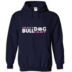 Crazy BullDog Lady3 T-Shirts, Hoodies (37$ ==► Order Here!)
