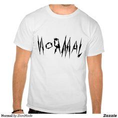 Normal Tee Shirt   #zionmade