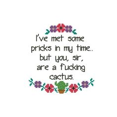 Hilarious quote, pretty flowers and a cactus! This awesome cross stitch quote looks amazing in a hoop or framed on the wall. Perfect for a gift or just a statement piece. ~~~~~~~~~~~~~~~~~~~~~ Details: Fabric:Aida 14 count, white 68w x 73h stitches Size: 4-3/4w x 5-1/8h inches Colors: 11 DMC  Pattern comes with both symbol and stitches sheets you can choose from, along with the DMC floss colors and stitch descriptions.  ~~~~~~~~~~~~~~~~~~~~~ *This is an instant PDF (adobe reader) do...