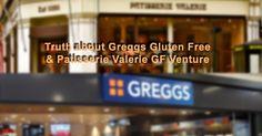 Truth about Greggs Gluten Free and Patisserie Valerie's GF Venture